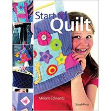 START TO QUILT MIRIAM EDWARDS